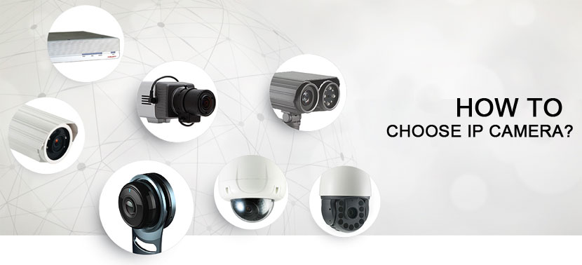 How to choose IP camera?
